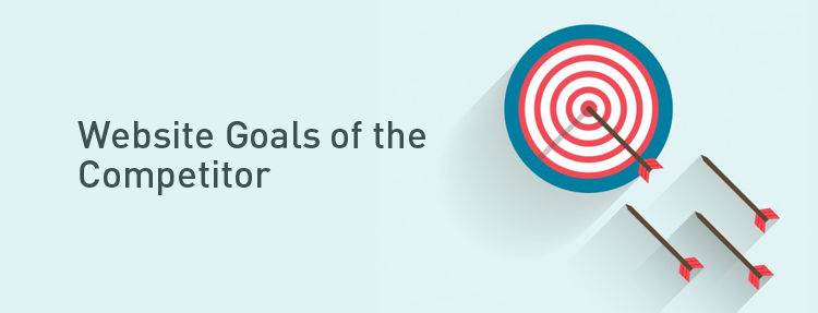 website competitor analysis - website goals of the competitor